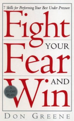 Fight the fear and win