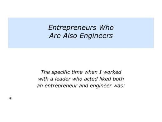 Slide E is for Leaders who are Entrepreneurs, Engineers or Entrepreneurs who are also Engineers.008