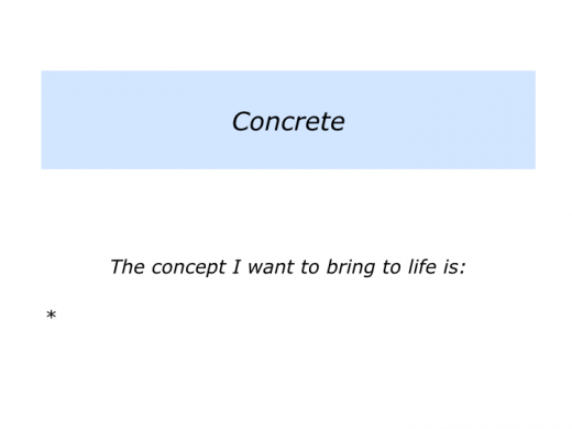 Slides C is for Concept and Concrete.007