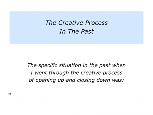Slides C is for the creative process of opening up and closing down.002