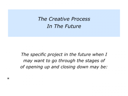 Slides C is for the creative process of opening up and closing down.004
