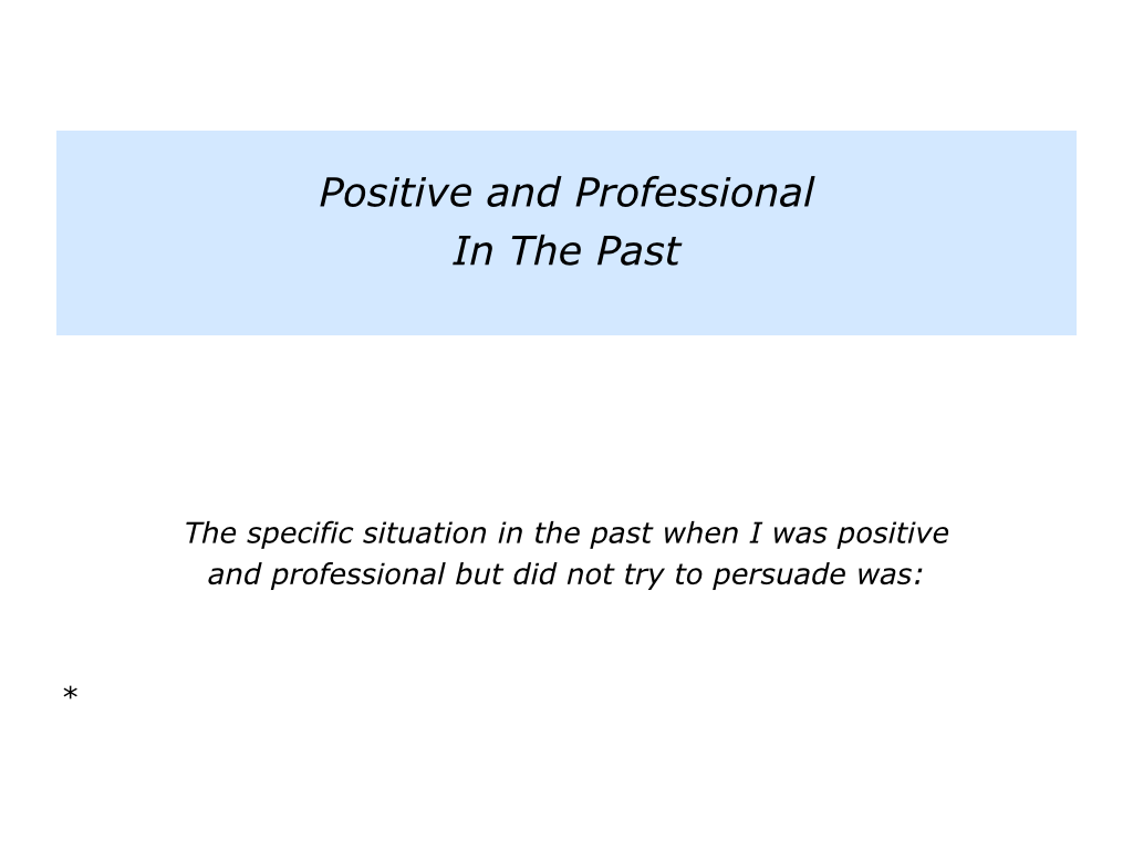 p is for being positive and professional but not trying to slides positive and professional but not try to persuade 002