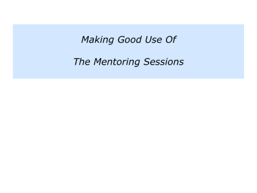 Slides M is for Choosing a Mentor and making good use of the mentoring sessions.014