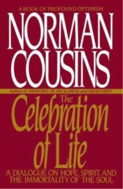 C is for Norman Cousins: Using Positive Emotions To Tackle Illnesses ...