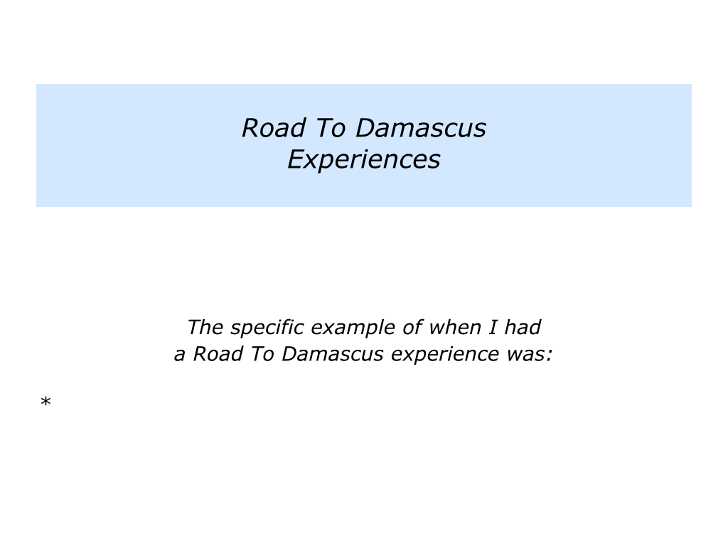 """a damascus road experience """"a damascus road experience"""" - pastor caroline allen-jones acts 9: 1-9."""