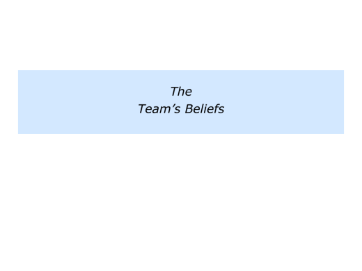 Slides Team Beliefs.002