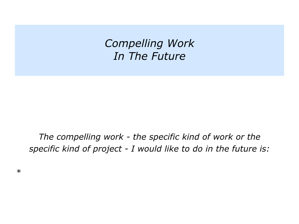 c is for doing compelling work the positive encourager slides compelling work 004