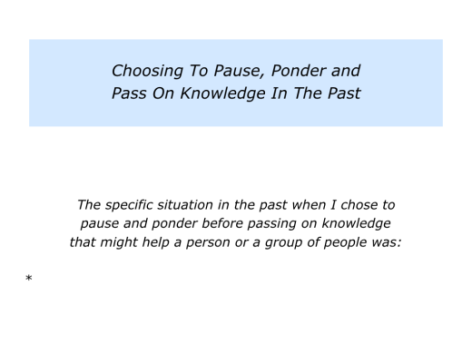 Slides Pause, Ponder and Pass On Knowledge.002