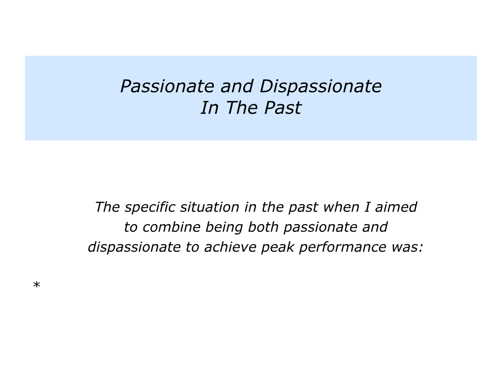 P is for Combining Being Passionate and Dispassionate To Achieve ...