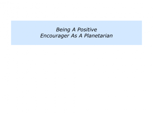 Slides Being A Positive Encourager as a Person, Professional and Planetarian.008